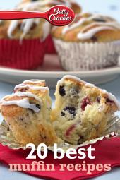 Betty Crocker 20 Best Muffin Recipes