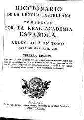 Diccionario de la lengua castellana: compuesto por la Real academia española, reducido á un tomo para su mas fácil uso