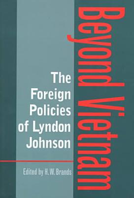 The Foreign Policies of Lyndon Johnson PDF