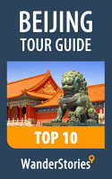 Beijing Tour Guide Top 10  a travel guide and tour as with the best local guide PDF