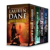 Goddess with a Blade Series Books 1-4: Goddess With a Blade\Blade to the Keep\Blade on the Hunt\At Blade's Edge