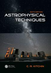 Astrophysical Techniques, Sixth Edition: Edition 6
