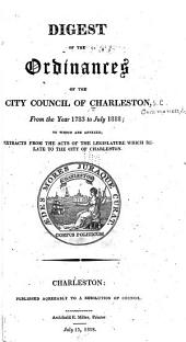 Digest of the Ordinances of the City Council of Charleston, from the Year 1783 to July 1818
