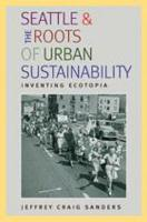 Seattle and the Roots of Urban Sustainability PDF