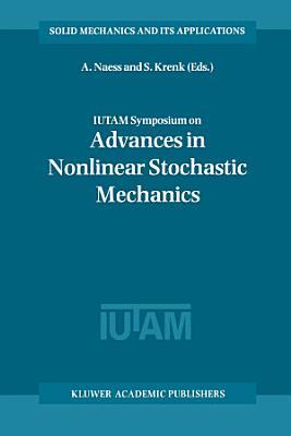 IUTAM Symposium on Advances in Nonlinear Stochastic Mechanics PDF