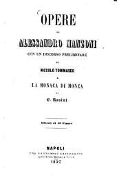 Opere di Alessandro Manzoni con un discorso preliminare di Niccolò Tommaseo e la monaca di Monza di G. Rosini: Adornodi 13 Figure