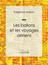Les ballons et les voyages aériens: Enyclopédie sur les moyens de transports
