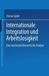 Internationale Integration und Arbeitslosigkeit: Eine wachstumstheoretische Analyse