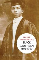 The Life and Times of a Black Southern Doctor PDF