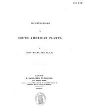 Illustrations of South American Plants: Volume 0