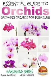 Essential Guide to Orchids - Growing Orchids for Pleasure