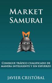 Market Samurai: Consigue tráfico cualificado de manera inteligente y sin esfuerzo