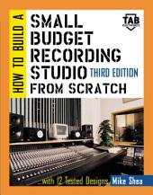 How to Build A Small Budget Recording Studio From Scratch: Edition 3