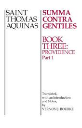 Summa Contra Gentiles: Book 3: Providence, Part 1