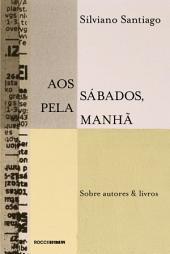 Aos sábados, pela manhã: Sobre autores & livros