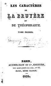 Les caractères de La Bruyère et de Théophraste: Volume1