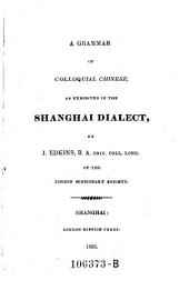 A Grammar of Colloquial Chinese, as Exhibited in the Shanghai Dialect