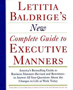 Letitia Balderige s New Complete Guide to Executive Manners Book