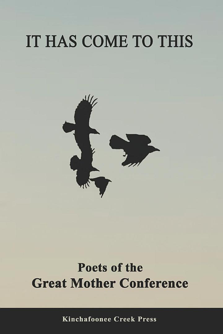 It Has Come to This: Poets of the Great Mother Conference