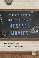 Teaching History with Message Movies PDF