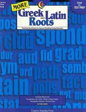 More Greek and Latin Roots, eBook: Teaching Vocabulary to Improve Reading Comprehension