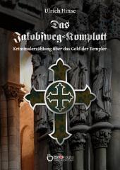 Das Jakobsweg-Komplott: Das Gold der Templer, Teil 4