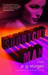 Shortcut Man: A Novel