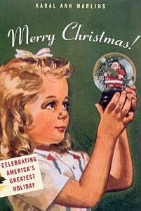 Merry Christmas  Celebrating America   s Greatest Holiday Book