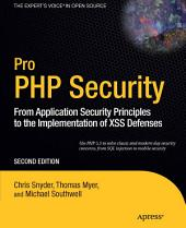Pro PHP Security: From Application Security Principles to the Implementation of XSS Defenses, Edition 2