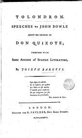 Tolondron: Speeches to John Bowle about His Edition of Don Quixote, Together with Some Account of Spanish Literature