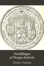 Fortällinger af Norges historie: Volum 1330