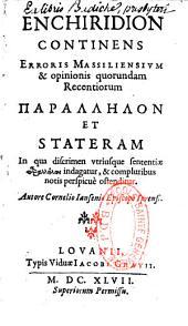 Enchiridion, continens Erroris Massiliensium et opinionis quorundam Recentiorum Parallelum