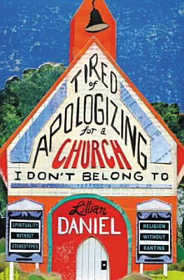 Tired of Apologizing for a Church I Don t Belong To