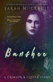 Banshee: The Story of Giselle Deschanel: A Crimson & Clover La Famille Lagniappe