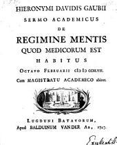 Sermones academici de regimine mentis quod medicorum est: Volume 1