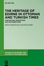 The Heritage of Edirne in Ottoman and Turkish Times PDF
