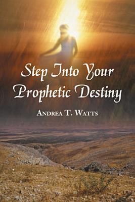 Step Into Your Prophetic Destiny