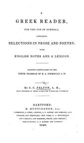A Greek reader ... containing selections in prose and poetry, with English notes and a lexicon. Adapted particularly to the Greek grammar of E. A. Sophocles