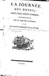 La journée des dupes: pièce tragi-politi-comique, Volume14,Numéro3