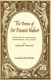 The Poems of Sir Francis Hubert