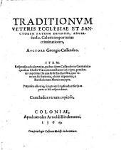 Traditionum veteris Ecclesiae et S. Patrum Defensio adversus Jo. Calvini Importunas criminationes