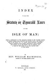 Index to all the Statute or Tynwald Laws of the Isle of Man