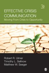 Effective Crisis Communication: Moving From Crisis to Opportunity, Edition 3