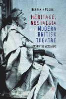 Heritage  Nostalgia and Modern British Theatre PDF