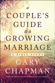 A Couple S Guide To A Growing Marriage