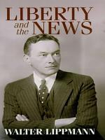 Liberty and the News PDF