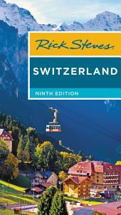 Rick Steves Switzerland: Edition 9