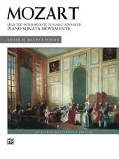 Selected Intermediate to Early Advanced Piano Sonata Movements: For Intermediate to Early Advanced Piano