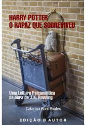 Harry Potter, O Rapaz que Sobreviveu - uma leitura psicanalítica da obra de J. K. Rowling