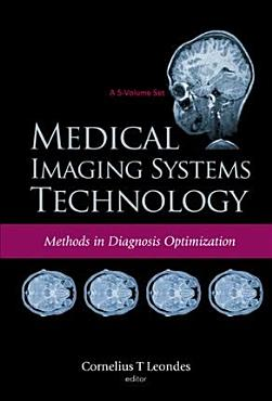 Medical Imaging Systems Technology  Methods in diagnosis optimization PDF